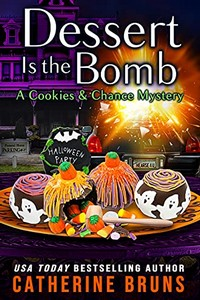 Dessert is the Bomb by Catherine Bruns