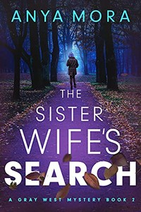 The Sister Wife's Search by Anya Mora