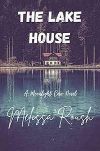 The Lake House by Melissa Roush