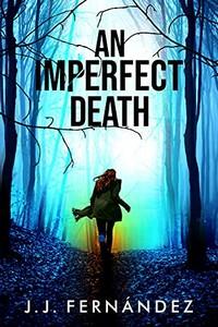 An Imperfect Death by J. J. Fernandez