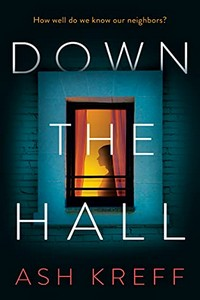 Down the Hall by Ash Kreff