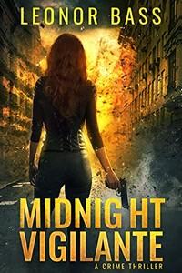 Midnight Vigilante by Leonor Bass