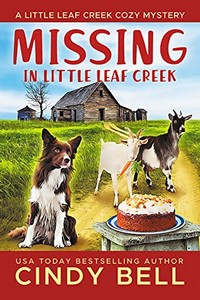 Missing in Little Leaf Creek by Cindy Bell
