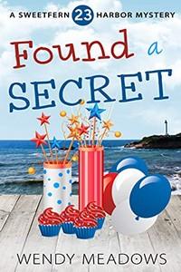 Found a Secret by Wendy Meadows