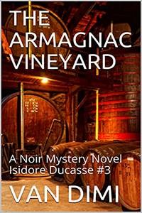 The Armagnac Vineyard by Van Dimi