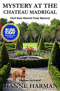 Mystery at the Chateau Madrigal by Dianne Harman