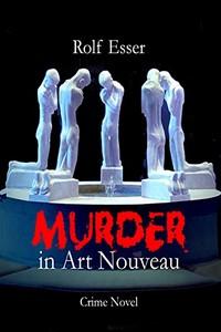 Murder in Art Nouveau by Rolf Esser