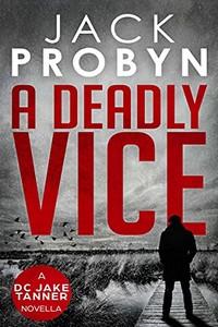 A Deadly Vice by Jack Probyn