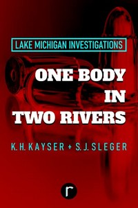 One Body in Two Rivers by K. H. Kayser and S. J. Sleger