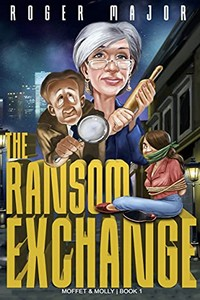 The Ransom Exchange by Roger Major