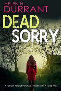 Dead Sorry by Helen H. Durrant