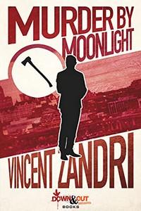 Murder by Moonlight by Vincent Zandri