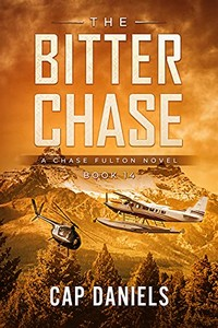 The Bitter Chase by Cap Daniels
