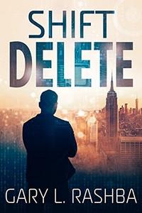 Shift Delete by Gary L. Rashba