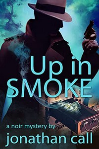 Up in Smoke by Jonathan Call