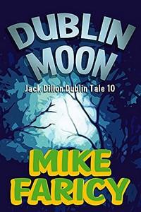 Dublin Moon by Mike Faricy