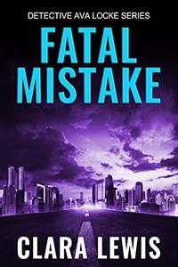 Fatal Mistake by Clara Lewis