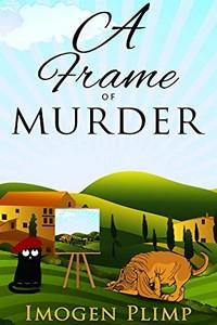 A Frame of Murder by Imogen Plimp