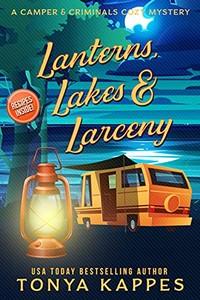 Lanterns, Lakes, & Larceny by Tonya Kappes