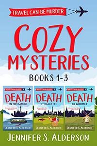 Travel Can Be Murder Cozy Mysteries by Jennifer S. Alderson