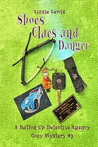 Shoes Clues and Danger by Lizzie Lewis