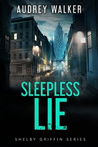 Sleepless Lie by Audrey Walker