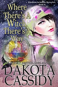 Where There's a Witch, There's a Way by Dakota Cassidy
