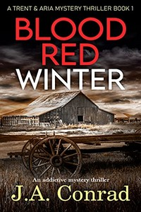 Blood Red Winter by J. A. Conrad