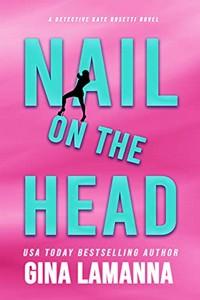 Nail on the Head by Gina LaManna