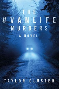 The #Vanlife Murders by Taylor Cluster