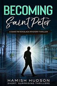 Becoming Saint Peter by Hamish Hudson