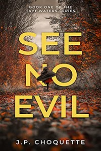 See No Evil by J. P. Choquette