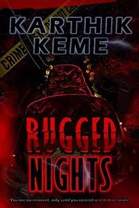 Rugged Nights by Karthik Keme