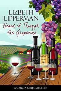 Heard It Through the Grapevine by Lizbeth Lipperman