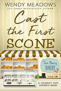 Cast the First Scone by Wendy Meadows