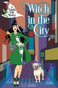 Witch in the City by J. J. Justice
