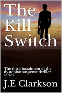 The Kill Switch by J. E. Clarkson