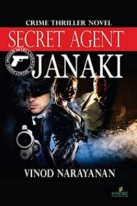 Secret Agent Janaki by Vinod Narayanan