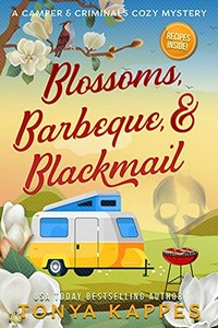 Blossoms, Barbeque, & Blackmail by Tonya Kappes