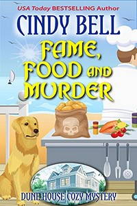 Fame, Food and Murder by Cindy Bell