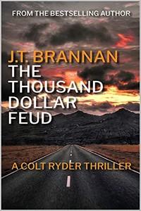 The Thousand Dollar Feud by J. T. Brannan