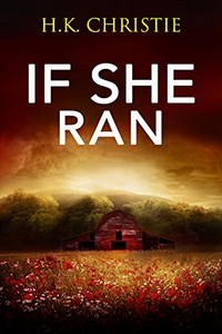 If She Ran by H. K. Christie