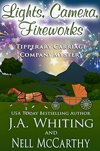 Lights, Camera, Fireworks by J. A. Whiting and Nell McCarthy