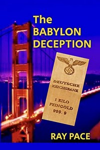 The Babylon Deception by Ray Pace