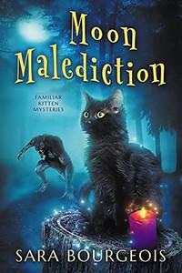 Moon Malediction by Sara Bourgeois