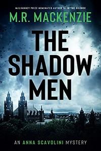 The Shadow Men by M. R. Mackenzie