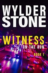 Witness on the Run by Wylder Stone