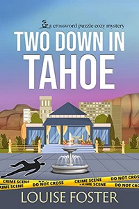 Two Down in Tahoe by Louise Foster