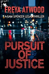 Pursuit of Justice by Freya Atwood