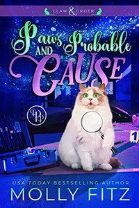 Paws & Probable Cause by Molly Fitz